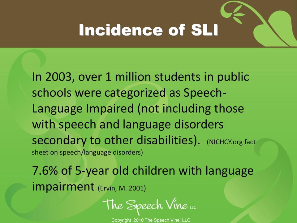 language disorders secondary to other disabilities). (NICHCY.