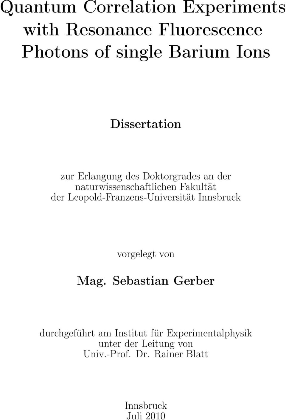 sebastian blatt thesis In this thesis we demonstrate the preparation and high-resolution imaging of   blatt, j m practical points concerning the solution of the schrödinger equation j  comput  sebastian hild, christian groß, marc cheneau, ahmed omran.