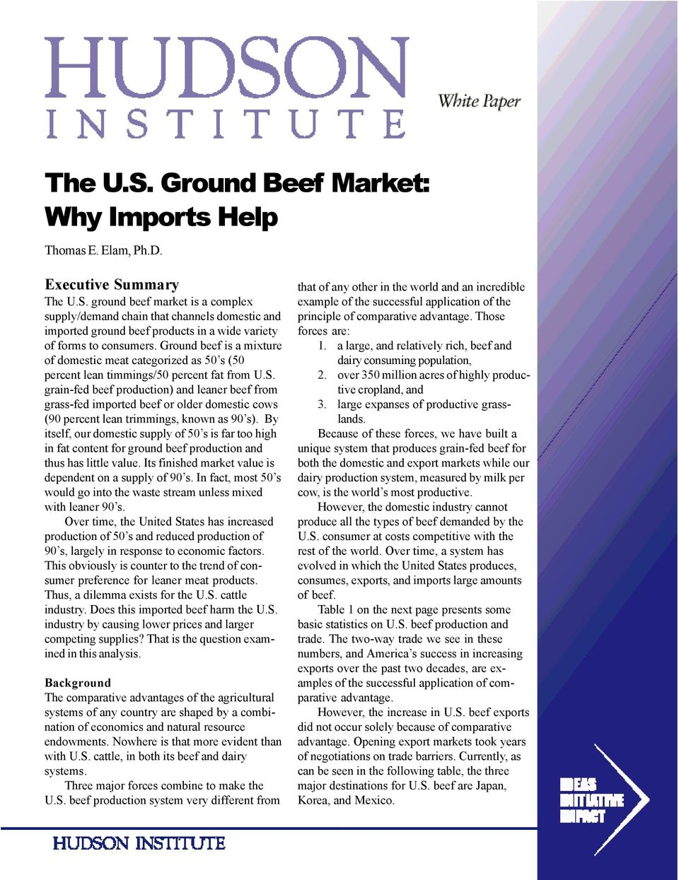 grain-fed beef production) and leaner beef from grass-fed imported beef or older domestic cows (90 percent lean trimmings, known as 90 s).