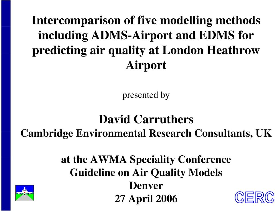 David Carruthers Cambridge Environmental Research Consultants, UK at the