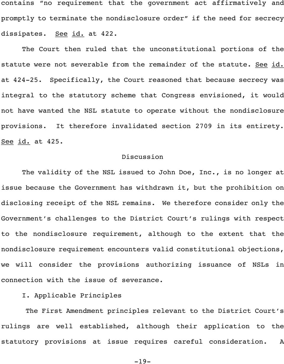 Specifically, the Court reasoned that because secrecy was integral to the statutory scheme that Congress envisioned, it would not have wanted the NSL statute to operate without the nondisclosure