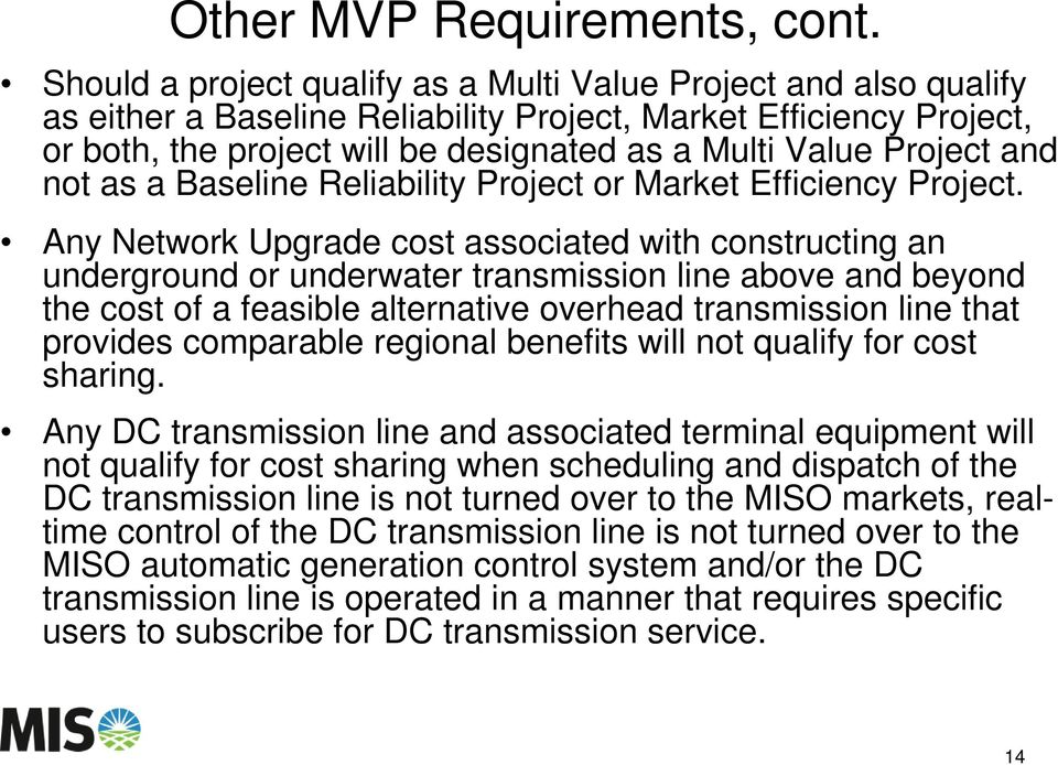 Project and not as a Baseline Reliability Project or Market Efficiency Project.