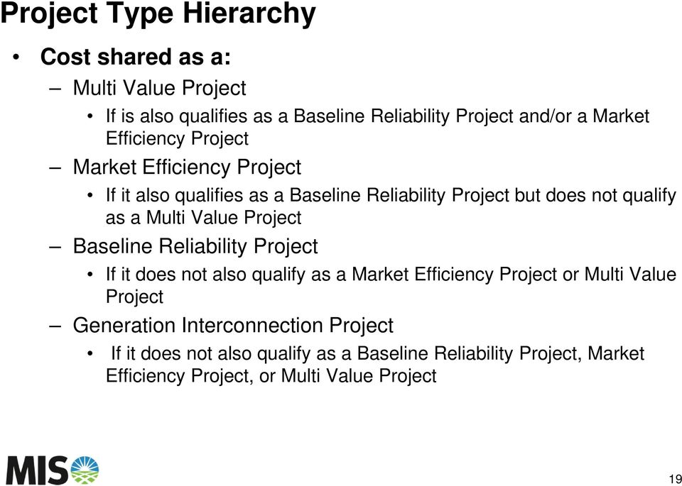 Value Project Baseline Reliability Project If it does not also qualify as a Market Efficiency Project or Multi Value Project