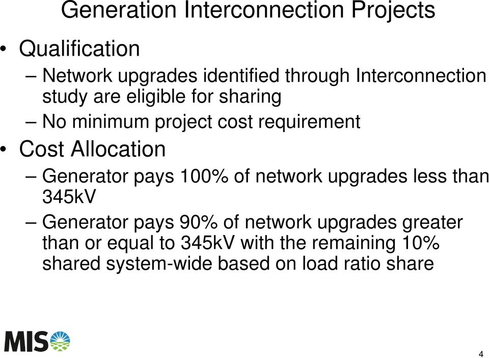Allocation Generator pays 100% of network upgrades less than 345kV Generator pays 90% of