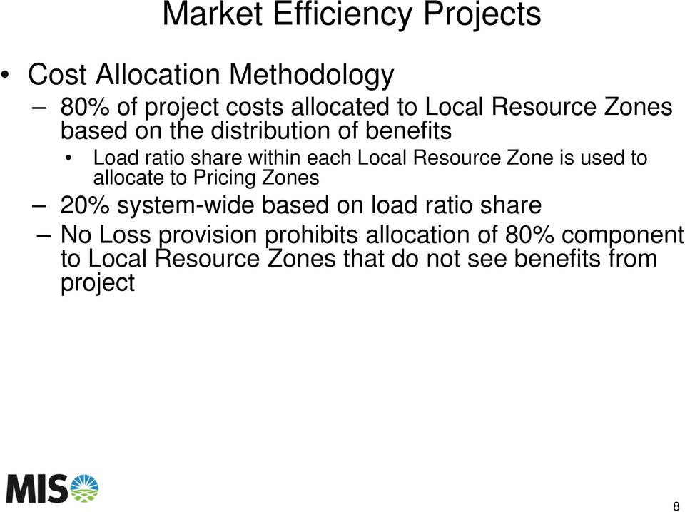 Zone is used to allocate to Pricing Zones 20% system-wide based on load ratio share No Loss