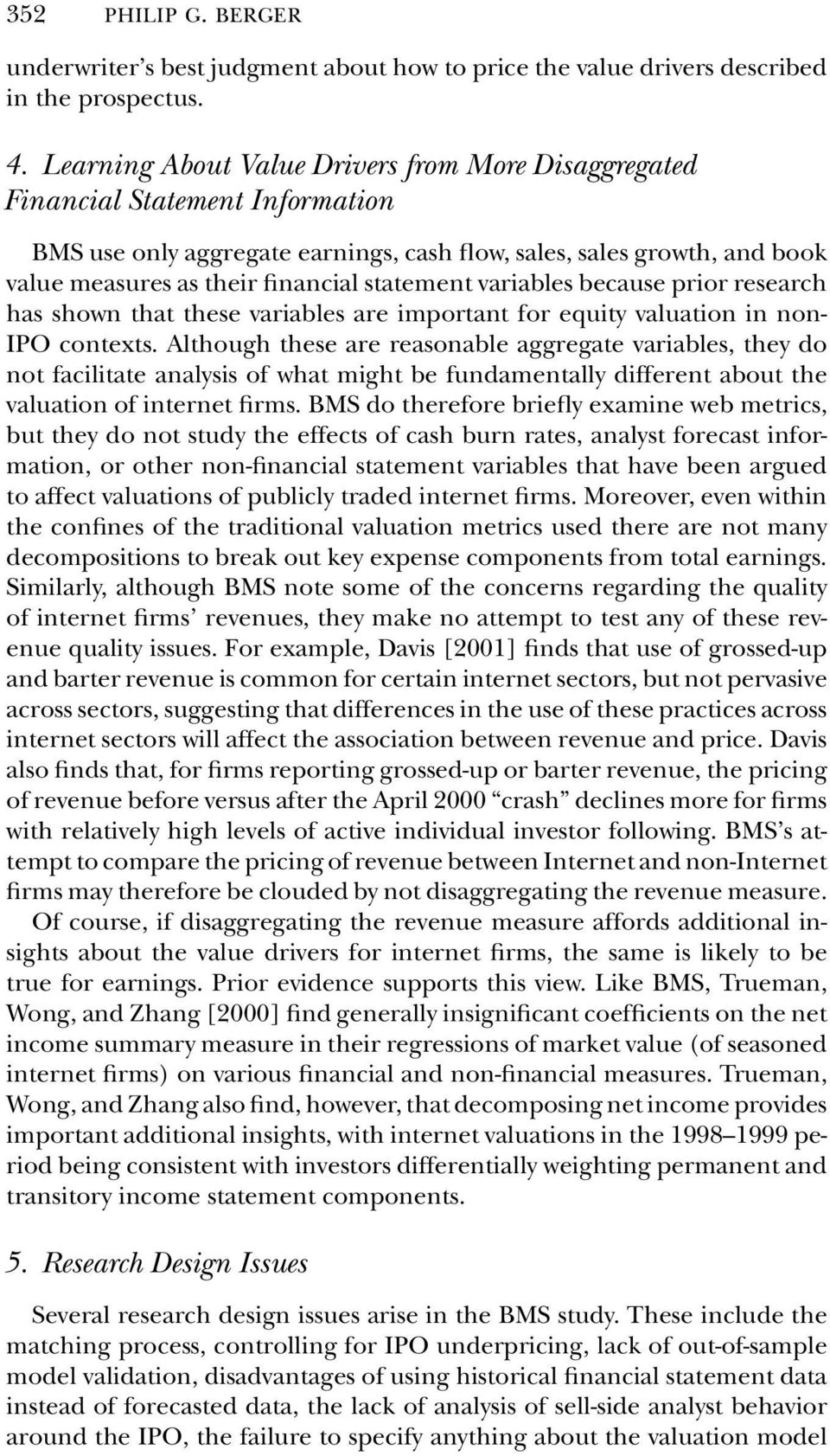 statement variables because prior research has shown that these variables are important for equity valuation in non- IPO contexts.