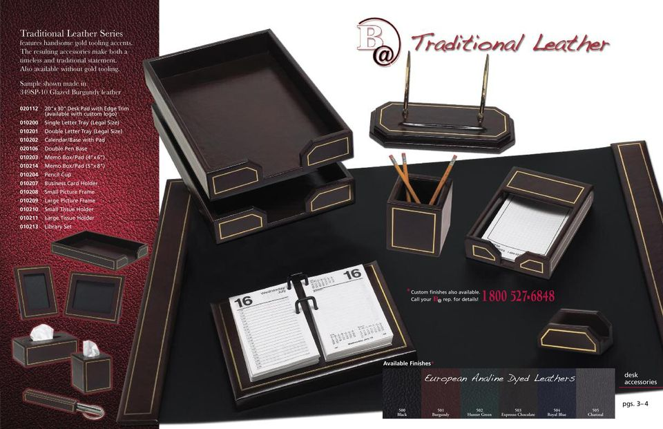 Tray (Legal Size) 010202 Calendar/Base with Pad 020106 Double Pen Base 010203 Memo Box/Pad (4 x 6 ) 010214 Memo Box/Pad (5 x 8 ) 010204 Pencil Cup 010207 Business Card