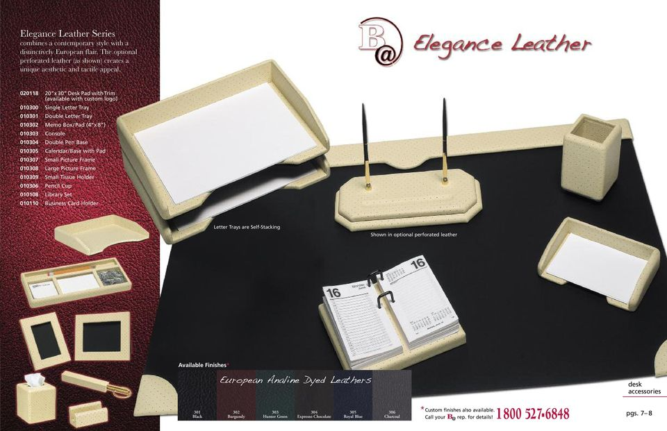 020118 20 x 30 Desk Pad with Trim (available with custom logo) 010300 Single Letter Tray 010 Double Letter Tray 010 Memo Box/Pad (4 x 8 ) 010 Console 010