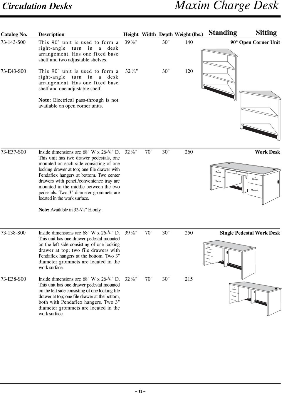 "Has one fixed base shelf and one adjustable shelf. Note: Electrical pass-through is not available on open corner units. 73-E37-S00 Inside dimensions are 68"" W x 26-3 /4"" D."