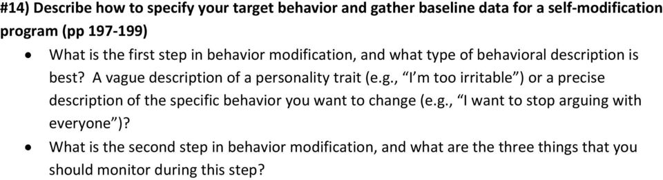g., I m too irritable ) or a precise description of the specific behavior you want to change (e.g., I want to stop arguing with everyone )?