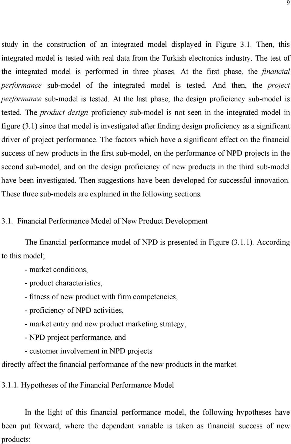 And then, the project performance sub-model is tested. At the last phase, the design proficiency sub-model is tested.