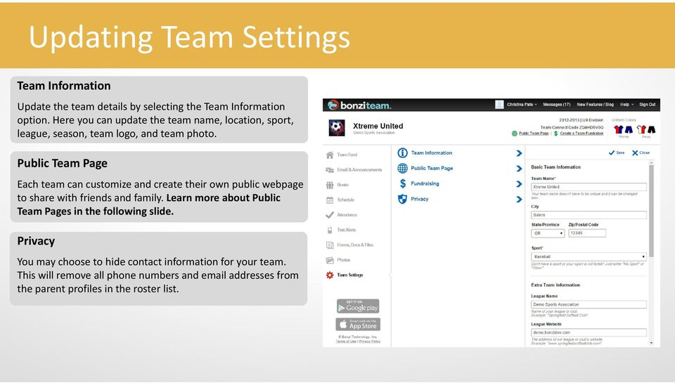 Public Team Page Each team can customize and create their own public webpage to share with friends and family.