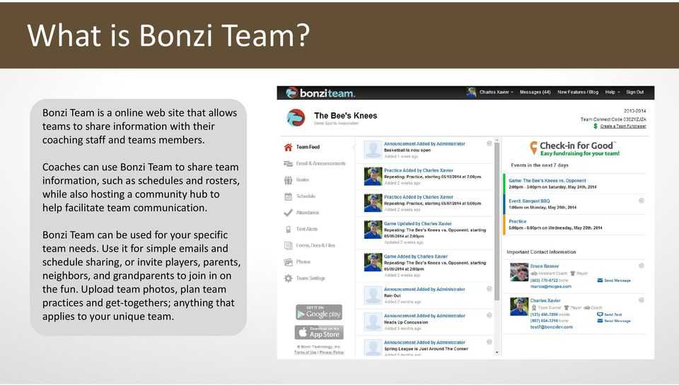communication. Bonzi Team can be used for your specific team needs.