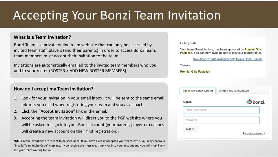 the team. Invitations are automatically emailed to the invited team members who you add to your roster (ROSTER > ADD NEW ROSTER MEMBERS) How do I accept my Team Invitation? 1.