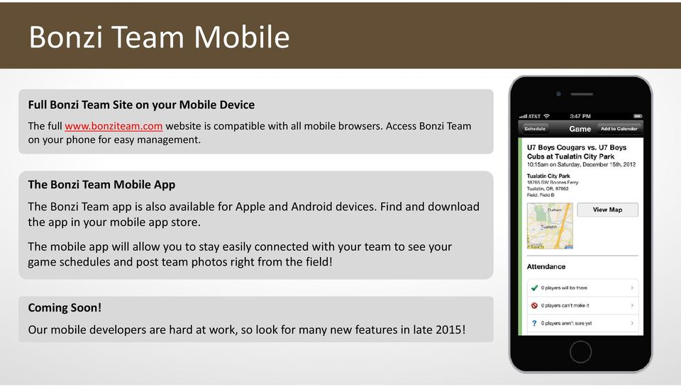 The Bonzi Team Mobile App The Bonzi Team app is also available for Apple and Android devices.