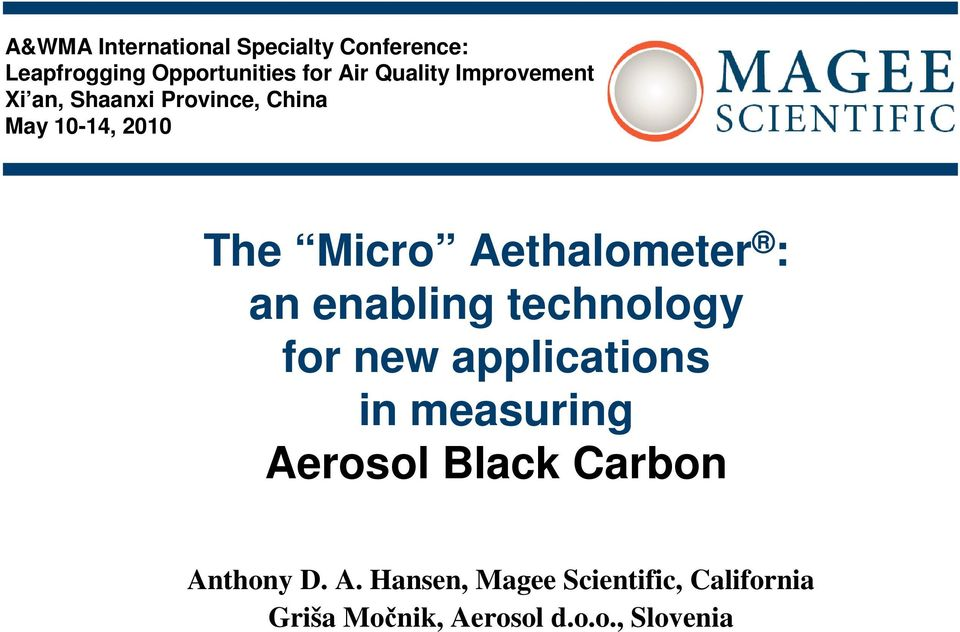 Aethalometer : an enabling technology for new applications in measuring Aerosol