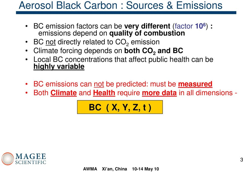 on both CO 2 and BC Local BC concentrations that affect public health can be highly variable BC emissions