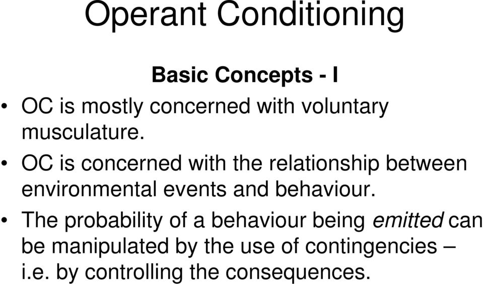 OC is concerned with the relationship between environmental events and
