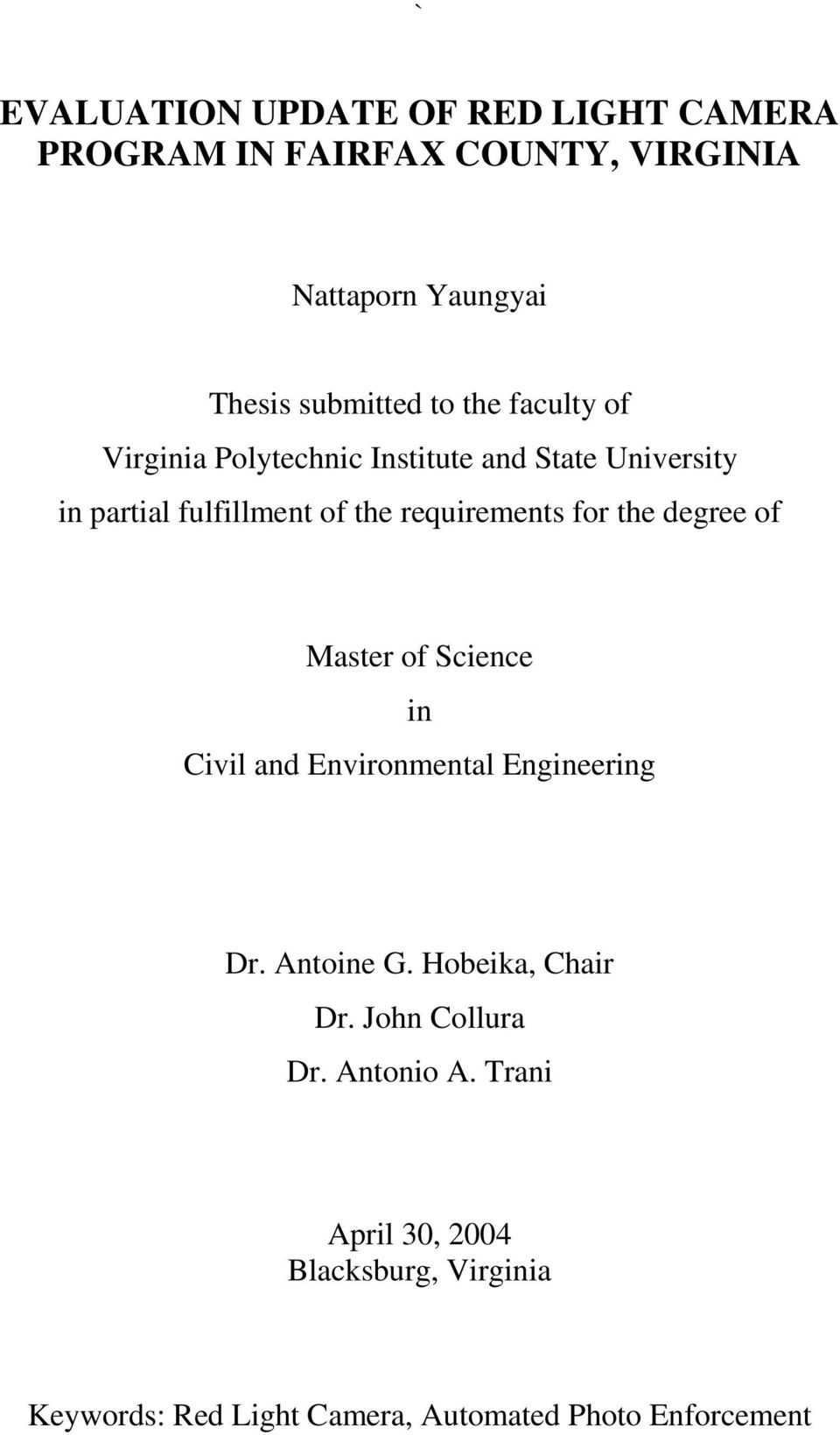 for the degree of Master of Science in Civil and Environmental Engineering Dr. Antoine G. Hobeika, Chair Dr.