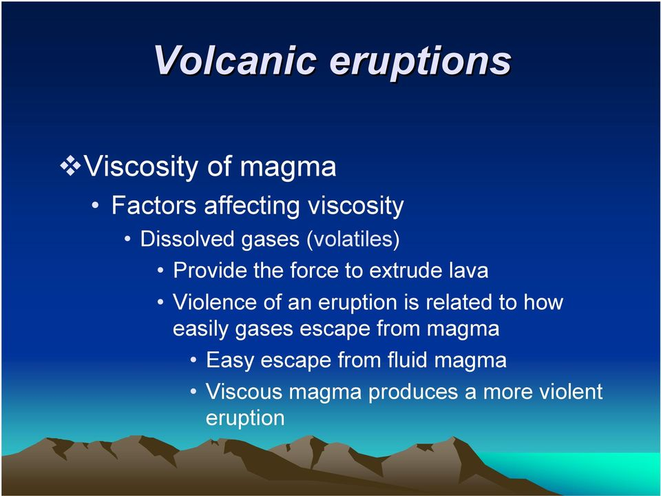 Violence of an eruption is related to how easily gases escape from