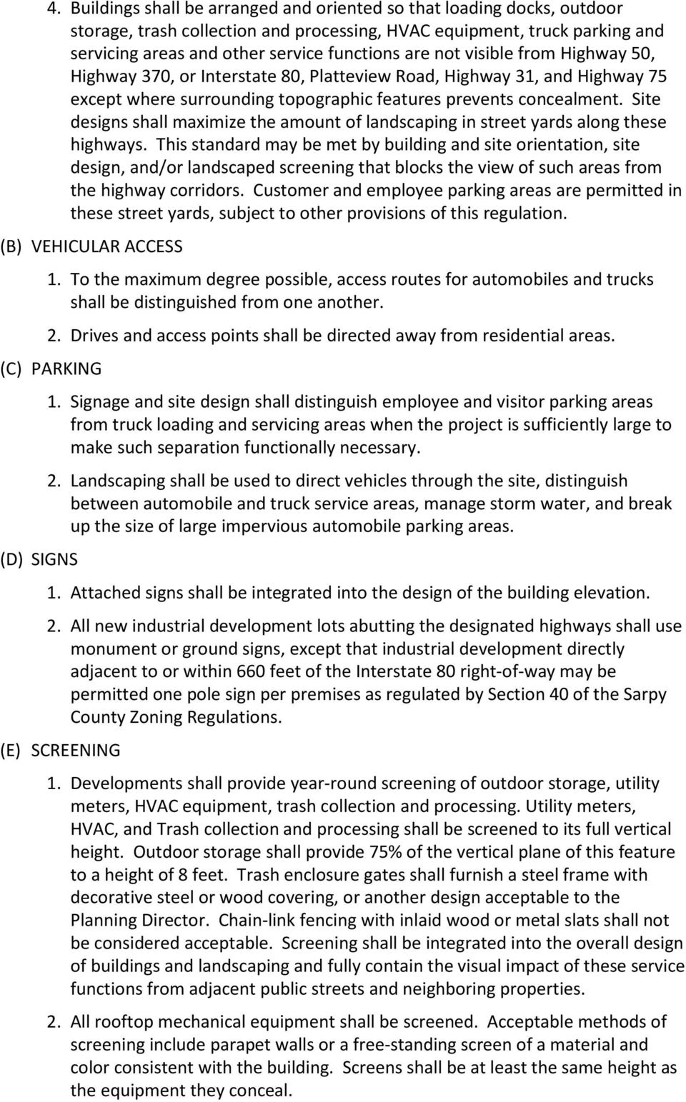 Site designs shall maximize the amount of landscaping in street yards along these highways.