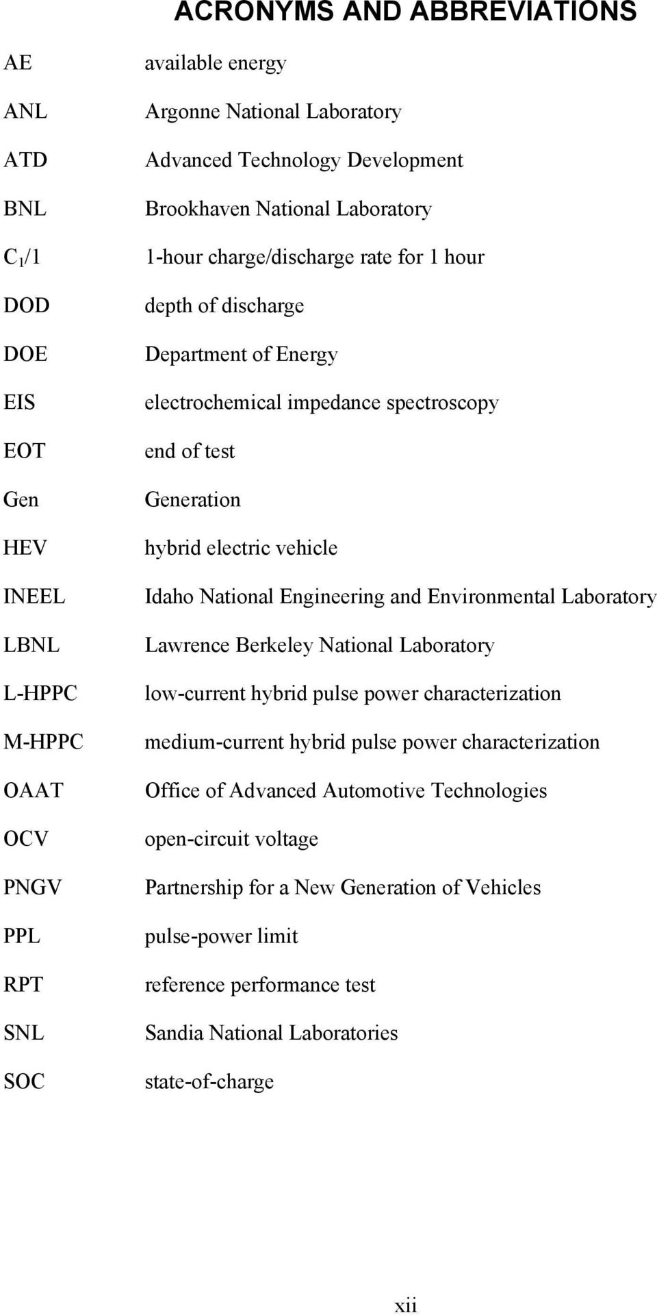 electric vehicle Idaho National Engineering and Environmental Laboratory Lawrence Berkeley National Laboratory low-current hybrid pulse power characterization medium-current hybrid pulse power