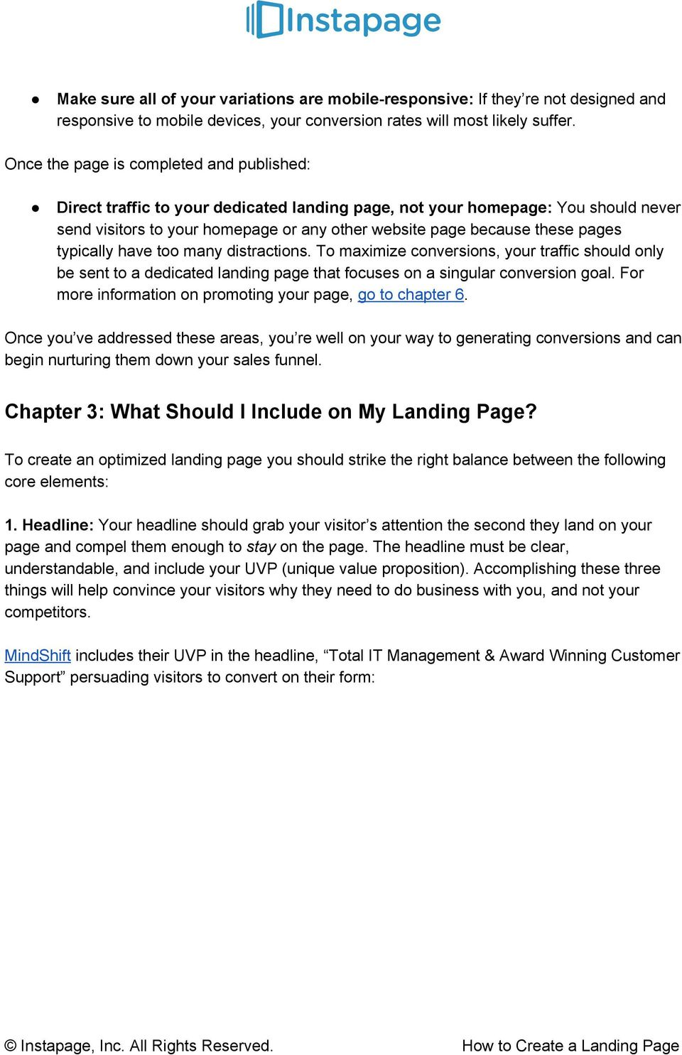 pages typically have too many distractions. To maximize conversions, your traffic should only be sent to a dedicated landing page that focuses on a singular conversion goal.