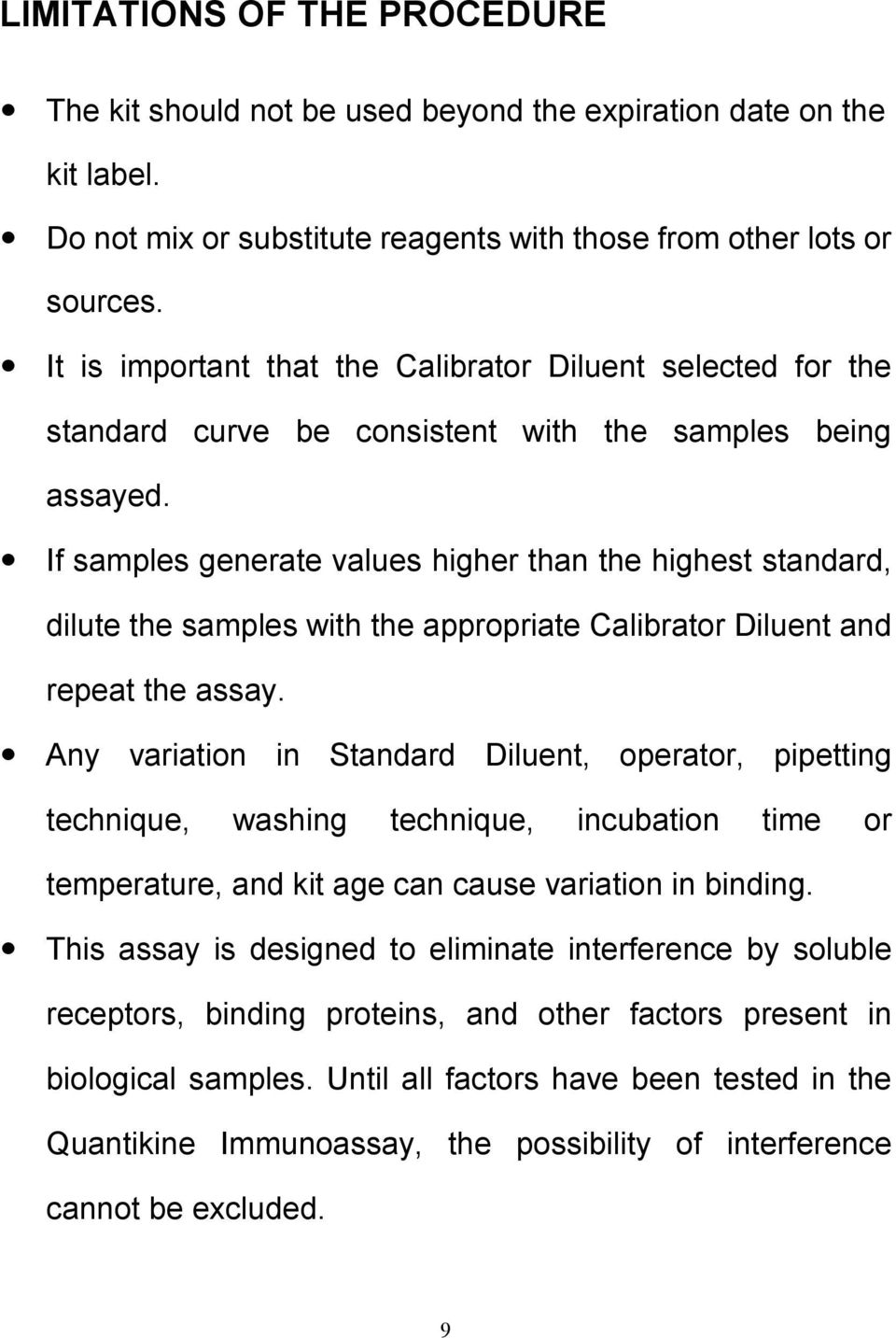 If samples generate values higher than the highest standard, dilute the samples with the appropriate Calibrator Diluent and repeat the assay.