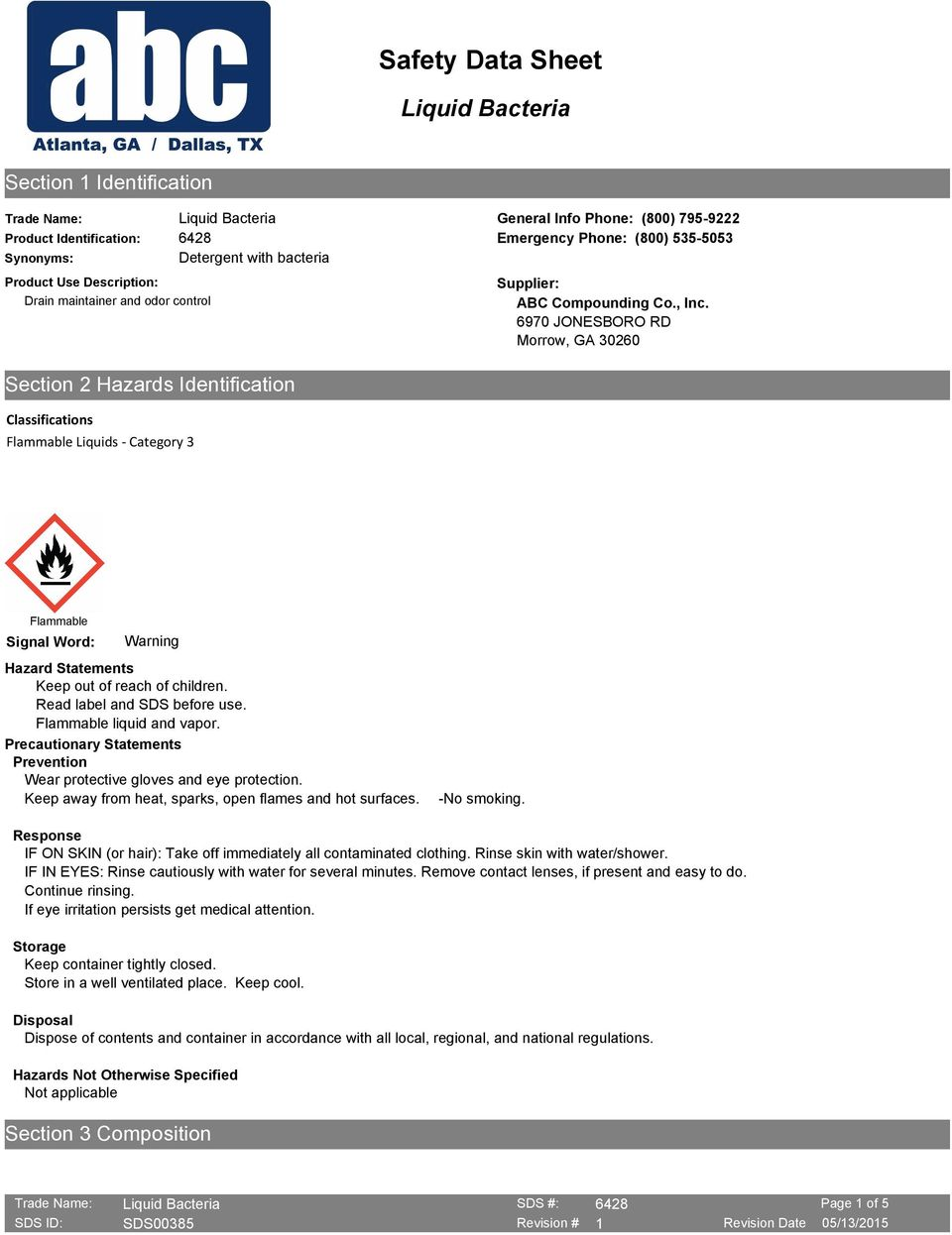 6970 JONESBORO RD Morrow, GA 30260 Flammable Signal Word: Warning Hazard Statements Keep out of reach of children. Read label and SDS before use. Flammable liquid and vapor.