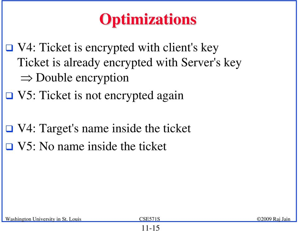 encryption V5: Ticket is not encrypted again V4: