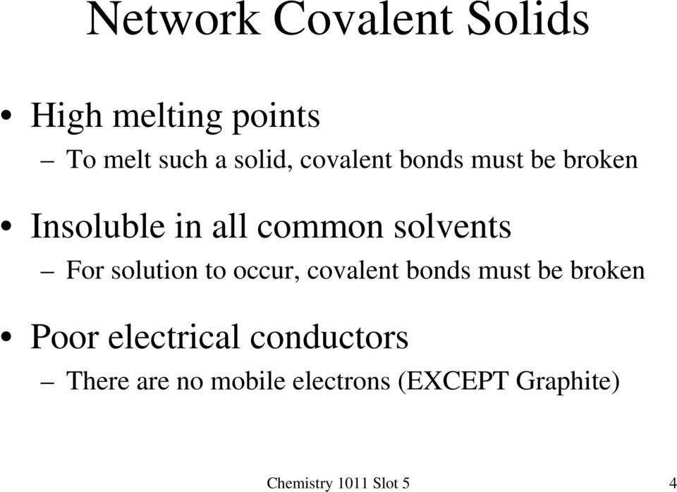 solution to occur, covalent bonds must be broken Poor electrical