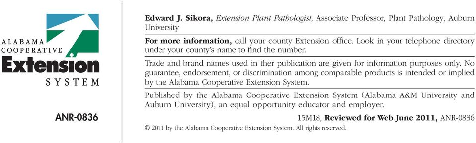 No guarantee, endorsement, or discrimination among comparable products is intended or implied by the Alabama Cooperative Extension System.