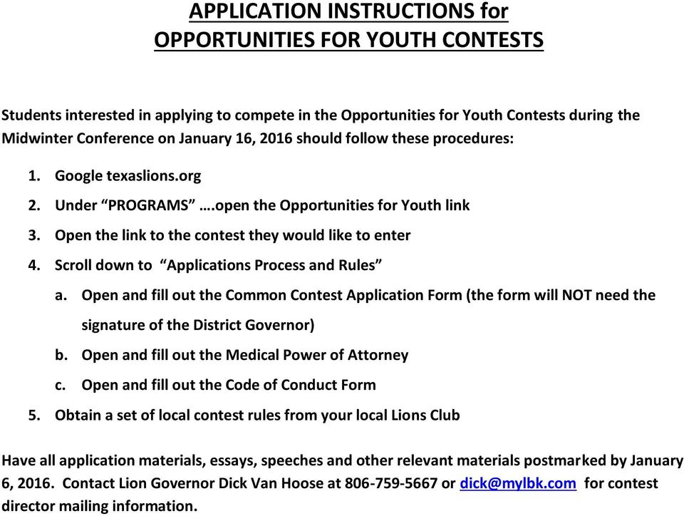 Scroll down to Applications Process and Rules a. Open and fill out the Common Contest Application Form (the form will NOT need the signature of the District Governor) b.