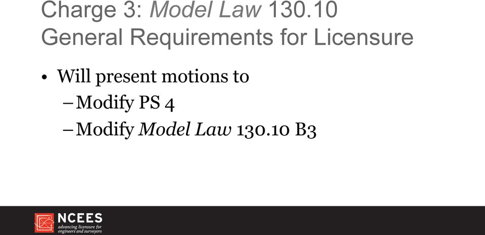 Licensure Will present motions