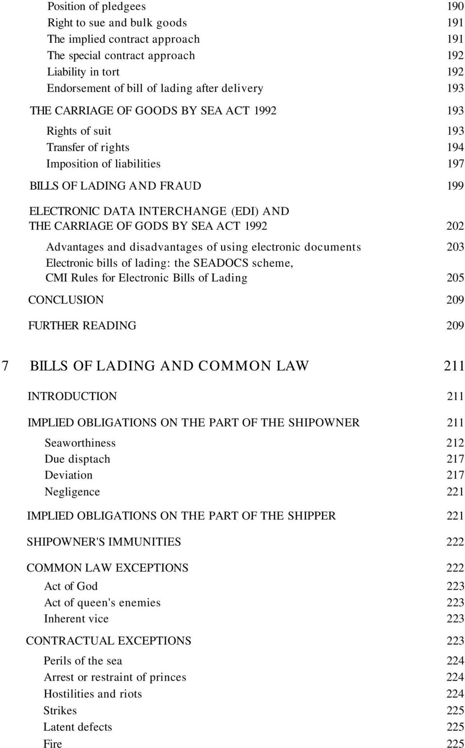 BY SEA ACT 1992 202 Advantages and disadvantages of using electronic documents 203 Electronic bills of lading: the SEADOCS scheme, CMI Rules for Electronic Bills of Lading 205 CONCLUSION 209 FURTHER