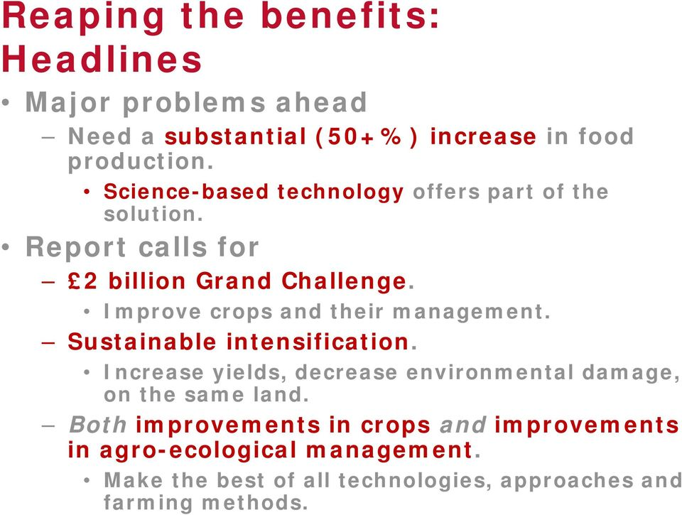 Improve crops and their management. Sustainable intensification.