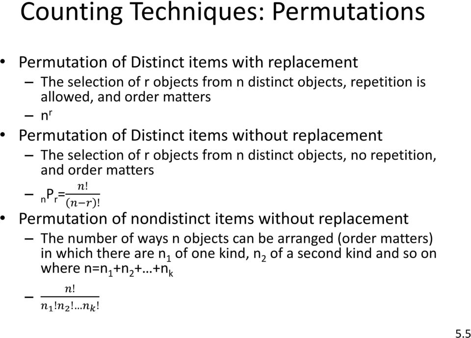 objects, no repetition, and order matters n P r = n! n r!