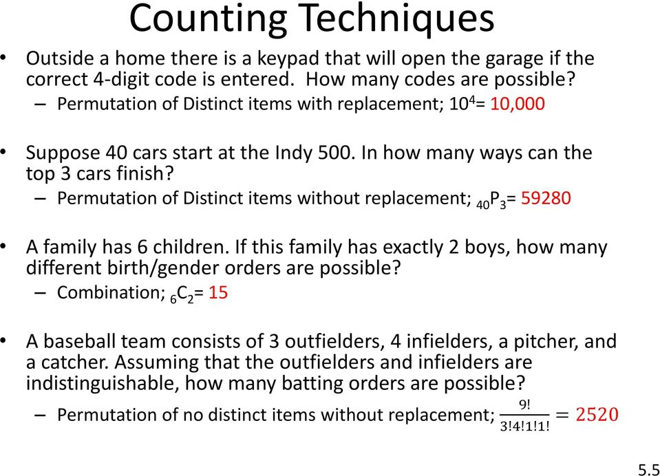 Permutation of Distinct items without replacement; 40 P 3 = 59280 A family has 6 children. If this family has exactly 2 boys, how many different birth/gender orders are possible?