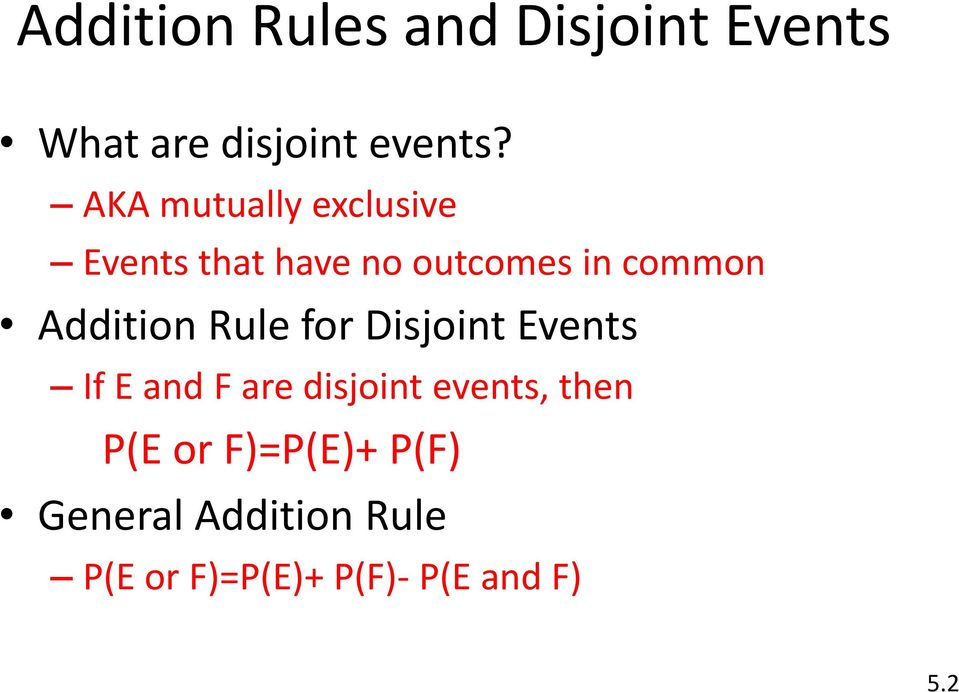 Addition Rule for Disjoint Events If E and F are disjoint events,