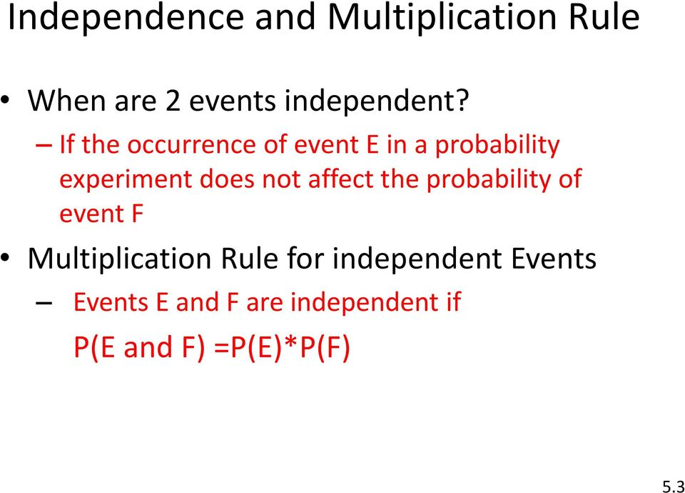 affect the probability of event F Multiplication Rule for