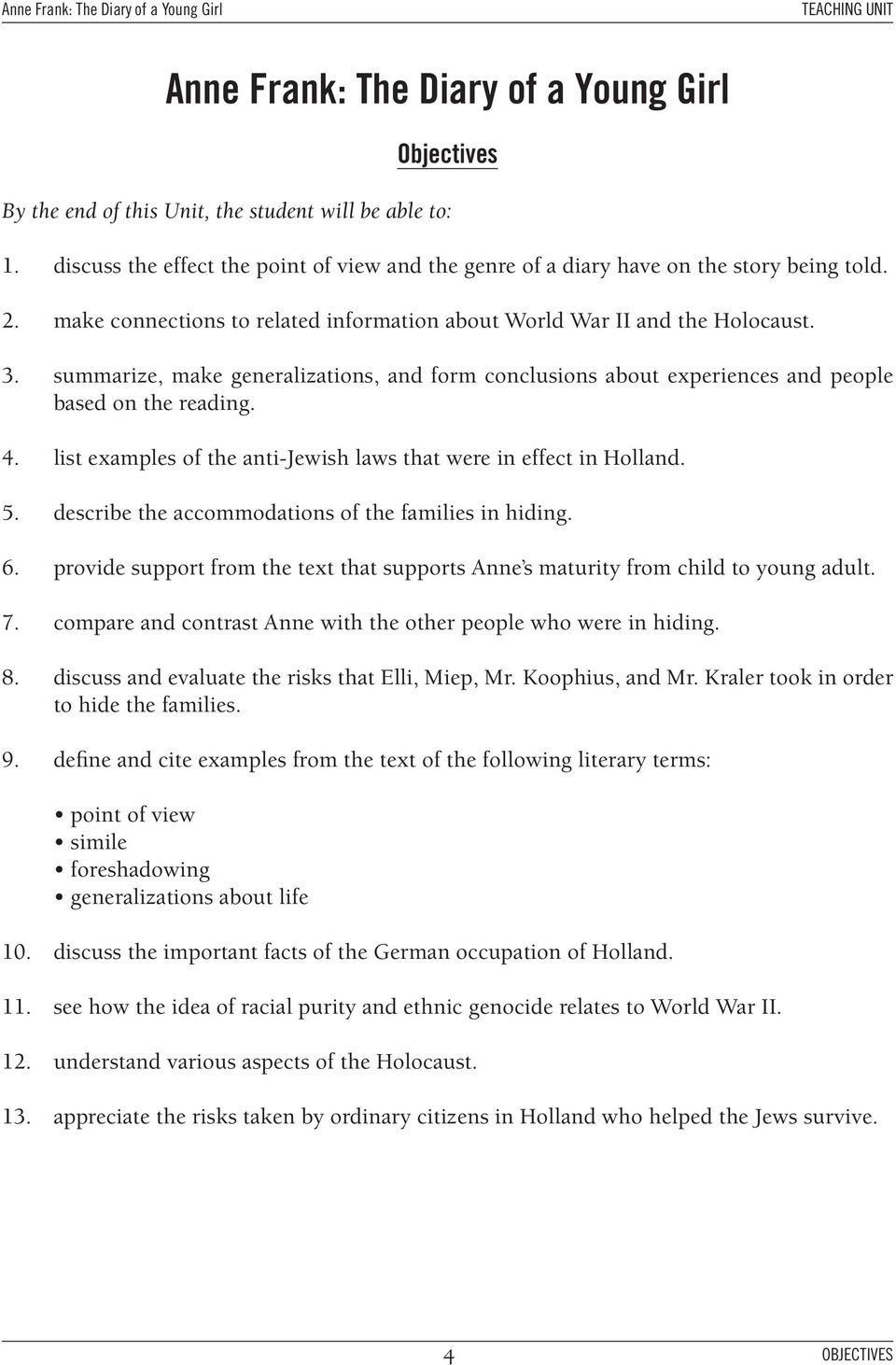list examples of the anti-jewish laws that were in effect in Holland. 5. describe the accommodations of the families in hiding. 6.