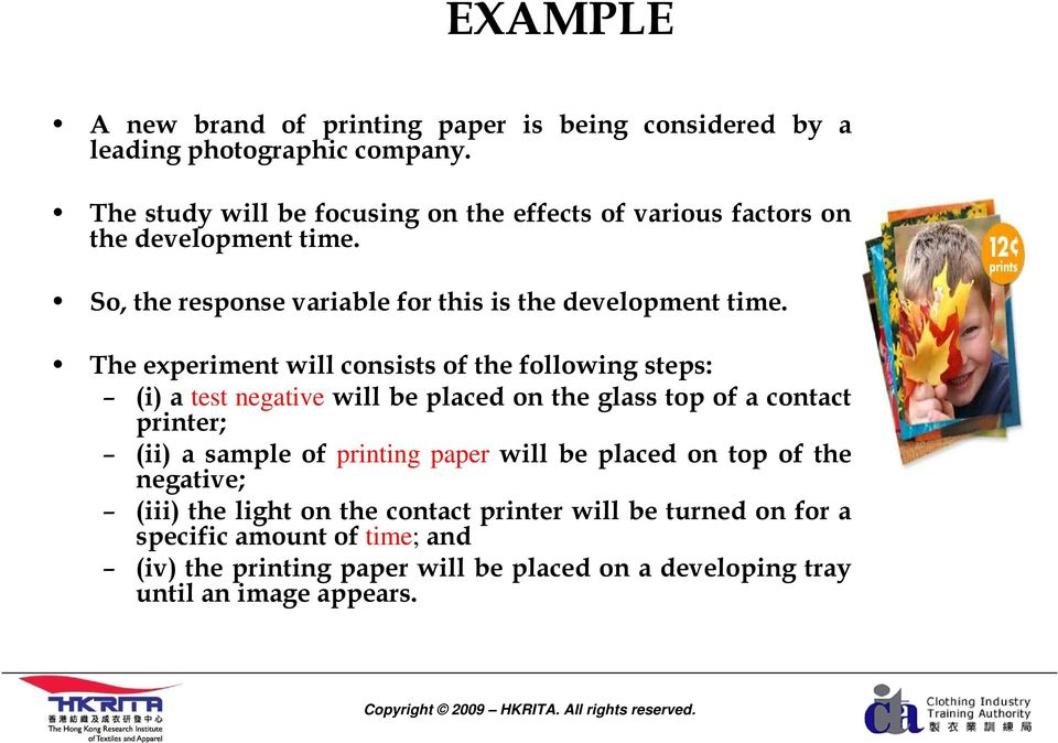 The experiment will consists of the following steps: (i) a test negative will be placed on the glass top of a contact printer; (ii) a sample of printing