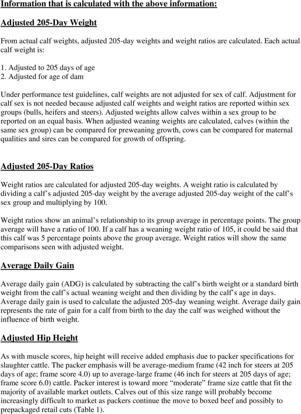 Adjustment for calf sex is not needed because adjusted calf weights and weight ratios are reported within sex groups (bulls, heifers and steers).
