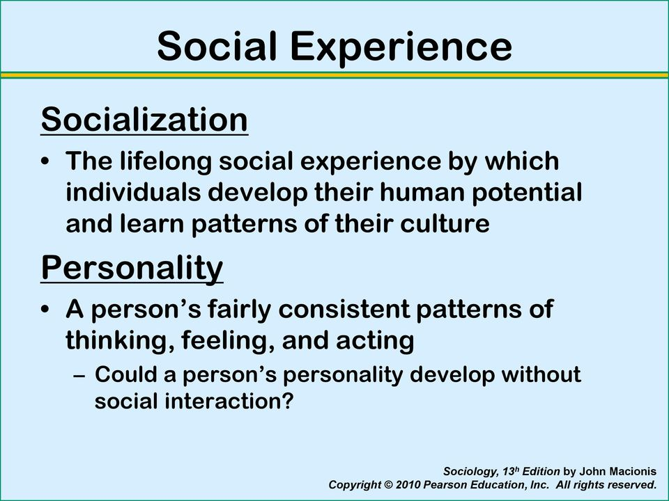culture Personality A person s fairly consistent patterns of thinking,