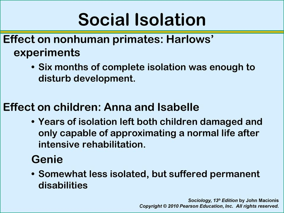 Effect on children: Anna and Isabelle Years of isolation left both children damaged and