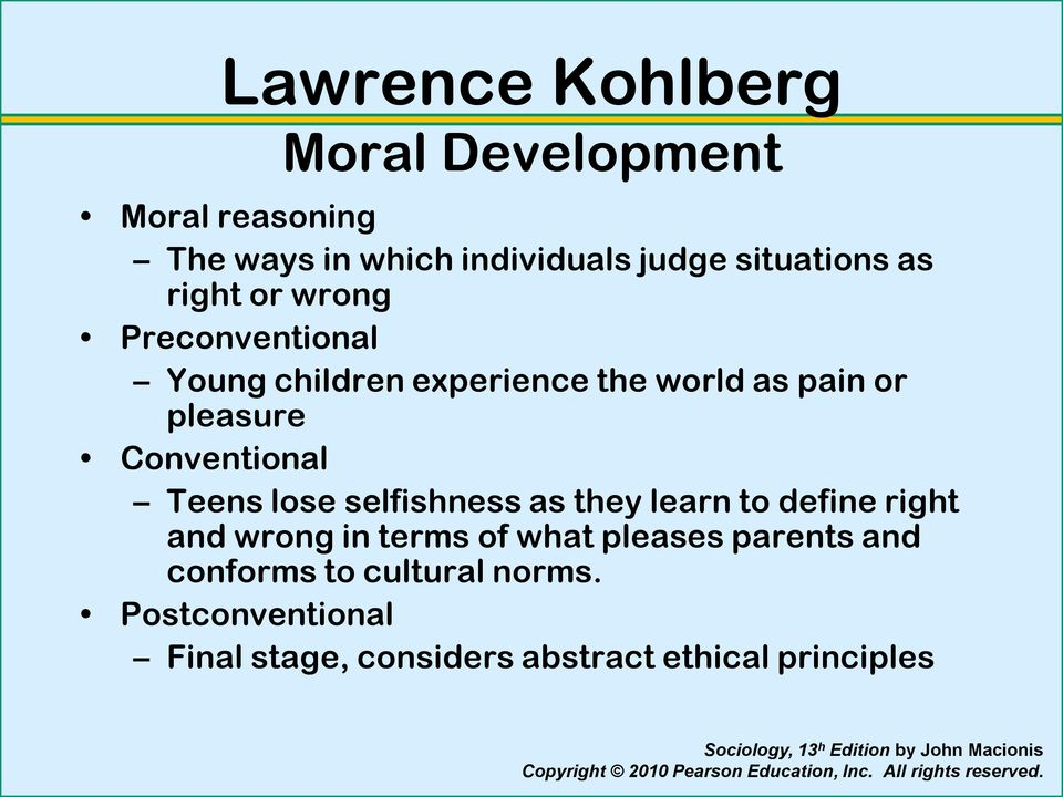 Conventional Teens lose selfishness as they learn to define right and wrong in terms of what