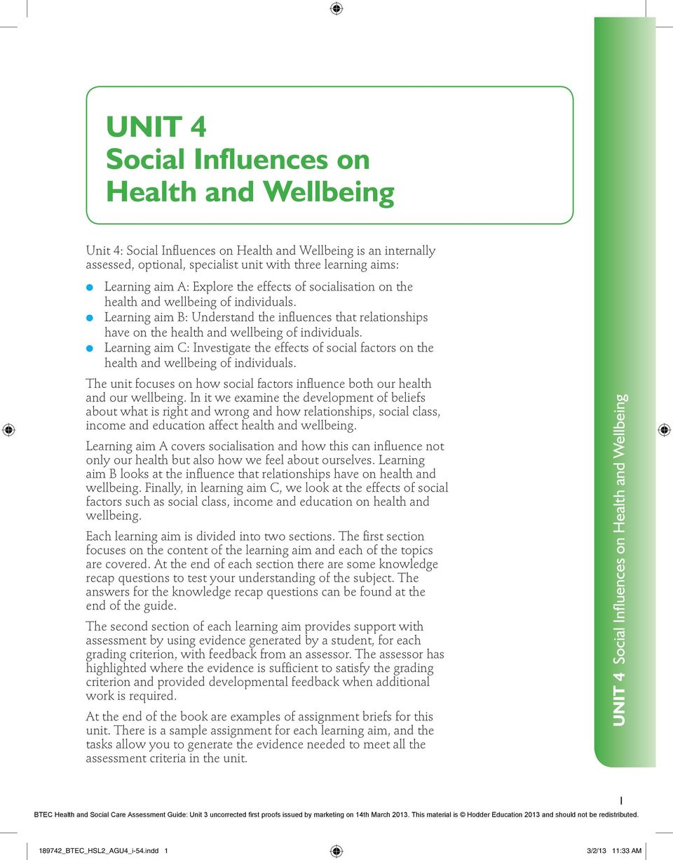 Learning aim C: Investigate the effects of social factors on the health and wellbeing of individuals. The unit focuses on how social factors influence both our health and our wellbeing.