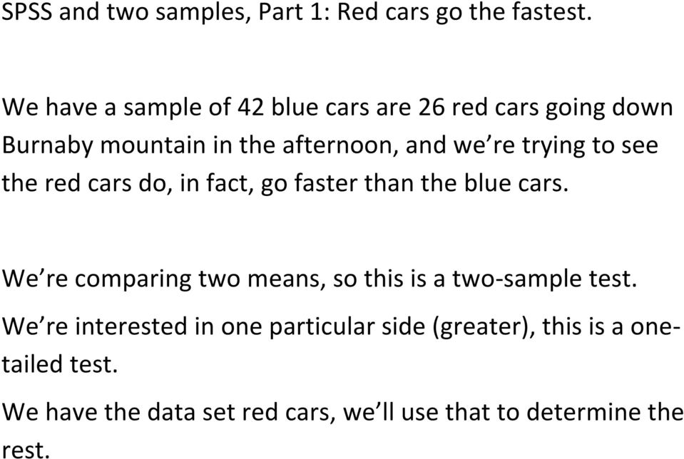 trying to see the red cars do, in fact, go faster than the blue cars.