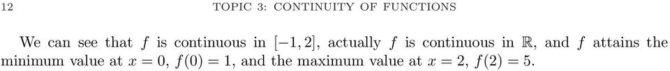 continuous in R, and f attains the minimum