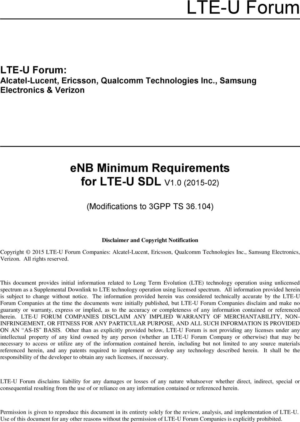 This document provides initial information related to Long Term Evolution (LTE) technology operation using unlicensed spectrum as a Supplemental Downlink to LTE technology operation using licensed